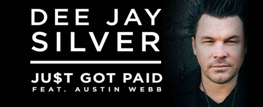 Dee Jay Silver Just Got Paid