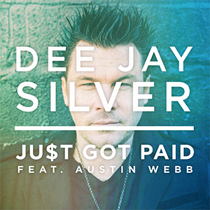 Just Got Paid Dee Jay Silver
